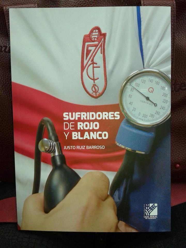Sufridores de rojo y blanco libro dedicado a la afici n granadinista asociaci n g19 pe as - Sufridores en casa ...